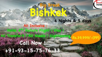 Bishkek- 4 nights & 5 days - 39,999/- All inclusive