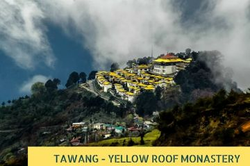 TAWANG A SURREAL AND RATHER UNEXPLORED TOWN IN ARUNACHAL PRA