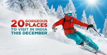 20 GORGEOUS PLACES TO VISIT IN INDIA IN DECEMBER 2018