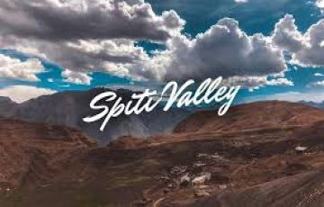Your Spiti Valley Tour Package 07 Night/08 Day  India Visit Holiday